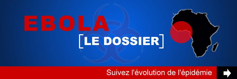 Dossier : Fièvre Hémorragique Virale (FHV) à virus Ebola - Suivez l'actualité de l'épidémie