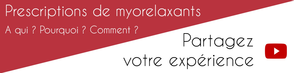Prescriptions de myorelaxants - A qui ? Pourquoi ? Comment ? - Plus d'informations