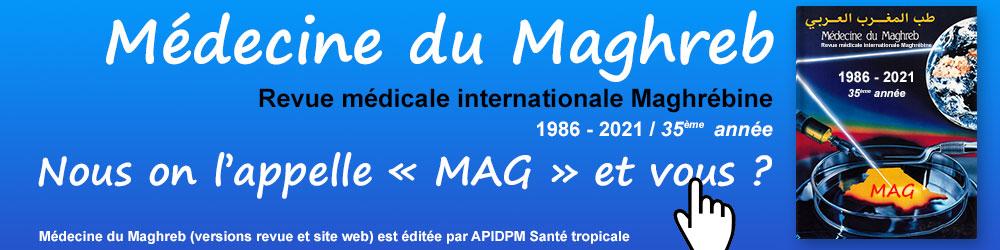 Médecine du Maghreb - Revue médicale internationale maghrébine - Plus d'informations