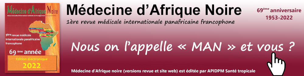 Médecine d'Afrique Noire - Première revue médicale internationale panafricaine francophone - Plus d'informations