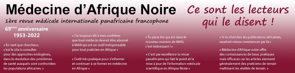 Médecine d'Afrique Noire - Première revue médicale internationale panafricaine francophone - Plus d'informations