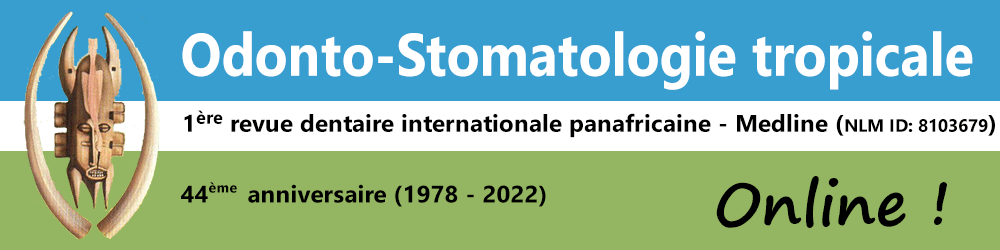 Odonto-Stomatologie Tropicale - 1ère revue dentaire internationale panafricaine - Plus d'informations