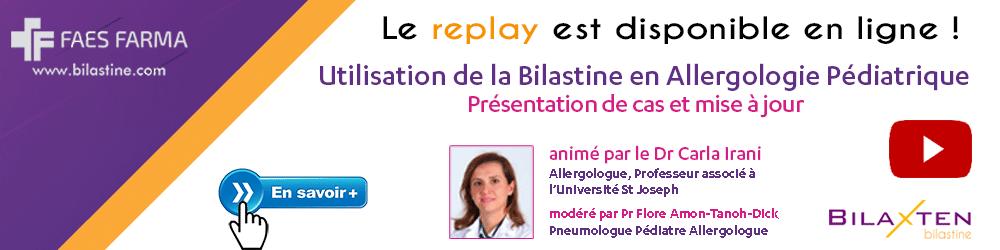 Replay webinaire - L'utilisation de la Bilastine en Allergologie Pédiatrique : présentation de cas et mise à jour - Plus d'informations