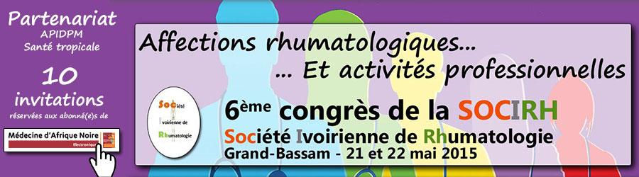 Participez au 6ème congrès de la Société Ivoirienne de Rhumatologie (SOCIRH) ! Ce congrès est sponsorisé par APIDPM Santé tropicale - 10 invitations réservées aux abonné(e) de Médecine d'Afrique noire électronique - Plus d'informations