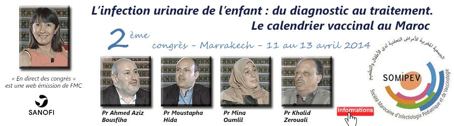 La 22ème émission de « En direct des congrès » était consacrée au 2ème Congrès de la Société Marocaine d'Infectiologie Pédiatrique et de Vaccinologie (SOMIPEV 2014) qui s'est tenu à Marrakech du 11 au 13 avril 2014. Les professeurs Mina Oumlil, Ahmed Aziz Bousfiha, Moustapha Hida et Khalid Zerouali font le point sur ce qu'il faut retenir de ce congrès - Plus d'informations