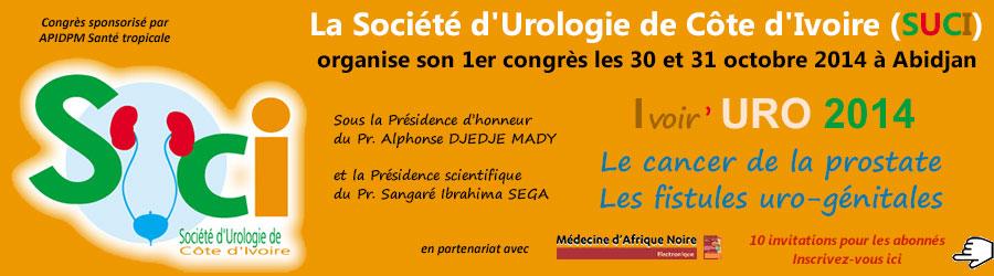 Le 1er Congrès de la Société d'Urologie de Côte d'Ivoire (SUCI) « Ivoir' URO 2014 » se tiendra les 30 et 31 octobre 2014 à Abidjan - 10 inscriptions gratuites réservées aux abonnés de Médecine d'Afrique noire électronique - Inscrivez-vous ici