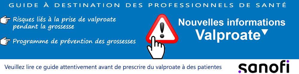 Nouvelles informations Valproate - Guide destiné aux professionnels de santé - Plus d'informations