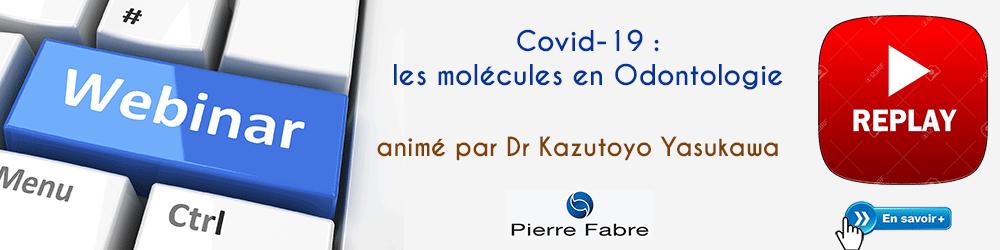 Covid-19 : les molécules en Odontologie - Plus d'informations