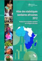 Atlas des statistiques sanitaires africaines 2012 - Analyse de la situation sanitaire de la Région africaine