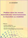 Publier dans les revues biomédicales internationales & Accroître sa visibilité - Pr Ali Akhaddar