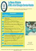 Revue Africaine d'ORL et de Chirurgie Cervico-Faciale - Edition électronique intégrale en partenariat avec Médecine du Maghreb électronique