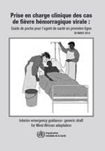 Prise en charge clinique des cas de fièvre hémorragique virale : Guide de poche pour l'agent de santé en première ligne