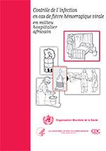 Contrôle de l'infection en cas de fièvre hémorragique virale en milieu hospitalier africain