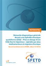 Démarche diagnostique générale devant une céphalée chronique quotidienne (CCQ) – Prise en charge d'une CCQ chez le migraineux : céphalée par abus médicamenteux et migraine chronique