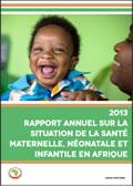 Rapport annuel sur la situation de la santé maternelle, néonatale et infantile en Afrique