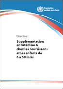 Supplémentation en vitamine A chez les nourrissons et les enfants de 6 à 59 mois
