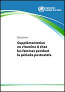 Supplémentation en vitamine A chez les femmes pendant la période postnatale