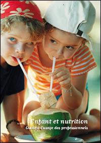 Enfant et nutrition : Guide à l'usage des professionnels