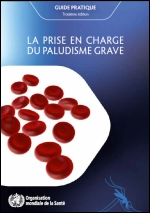 La prise en charge du paludisme grave – guide pratique