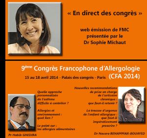 La 21ème émission de « En direct des congrès » était consacrée au 9ème Congrès Francophone d'Allergologie (CFA 2014) qui s'est tenu à Paris du 15 au 18 avril 2014. Le docteur Nacéra Benammar-Bouayed, allergologue de Tlemcen en Algérie et le professeur Habib Ghedira, pneumologue de l'Ariana en Tunisie, font le point sur ce qu'il faut retenir de ce CFA 2014