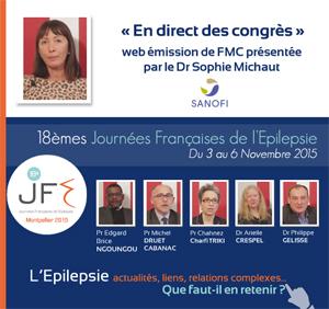 La 40ème émission de « En direct des congrès » était consacrée aux Journées Françaises de l'Epilepsie (JFE 2015) qui se sont déroulées à Montpellier du 3 au 6 Novembre 2015. Les Professeurs Edgard Brice NGOUNGOU, Michel DRUET CABANAC, Chahnez Charfi TRIKI et les docteurs Arielle CRESPEL et Philippe GELISSE font le point sur ce qu'il faut retenir de ce congrès. Plus d'informations