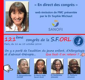 La 26ème émission de « En direct des congrès » était consacrée au 121ème congrès de la SFORL (SFORL 2014) qui s'est tenu à Paris du 11 au 13 octobre 2014. Les professeurs Kampadilemba Ouoba (Burkina Faso), Marie-Josée Tanon-Anoh et Mathurin Kouassi (Côte d'Ivoire) et le docteur Kadidiatou Singaré (Mali) font le point sur ce qu'il faut retenir de ce congrès