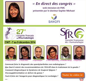 La 30ème émission de « En direct des congrès » était consacrée au 27ème congrès de la Société Française de Rhumatologie (SFR 2014) qui s'est tenu à Paris du 7 au 9 décembre 2014. Les Professeurs Aicha Ladjouze-Rezig et Chafia Dahou (Algérie), Elyes Bouagina (Maroc), Souhaibou Ndongo (Sénégal), Serge Perrot et le docteur Thierry Conrosier (France) font le point sur ce qu'il faut retenir de ce congrès