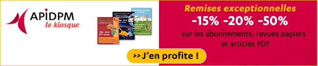 Remises exceptionnelles sur le kiosque APIDPM, -15% -20% -50% sur les abonnements, revues papiers et articles PDF - Plus d'informations