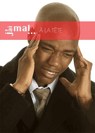 Consultez la fiche de synthèse « J'ai mal à la tête » élaborée pour vous par les experts du Club douleur Afrique
