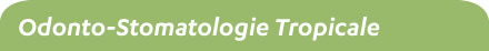 Odonto-stomatologie Tropicale - 1ère revue dentaire internationale panafricaine