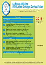 Revue Africaine d'ORL et de Chirurgie Cervico-Faciale des Pays francophones d'Afrique - Volume 18, N° 2 - Mai-Août 2018