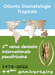 Odonto-stomatologie Tropicale - 1ère revue dentaire internationale panafricaine