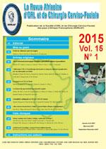 Revue Africaine d'ORL et de Chirurgie Cervico-Faciale des Pays francophones d'Afrique - Volume 15, N°1 - Janvier-Avril 2015