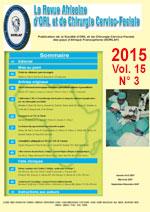 Revue Africaine d'ORL et de Chirurgie Cervico-Faciale des Pays francophones d'Afrique - Volume 15, N°3 - Septembre-Décembre 2015